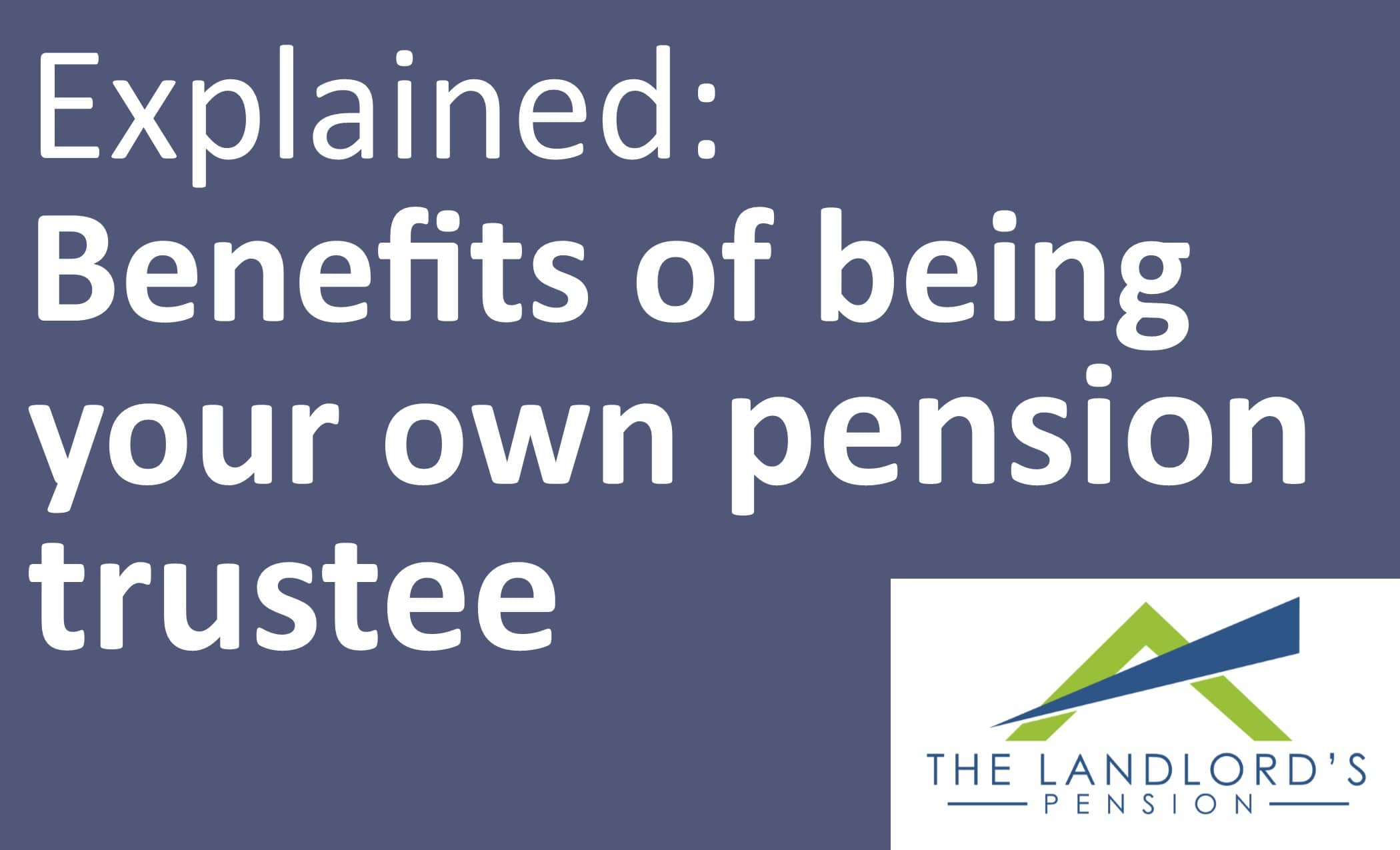 Why you should be your own pension trustee