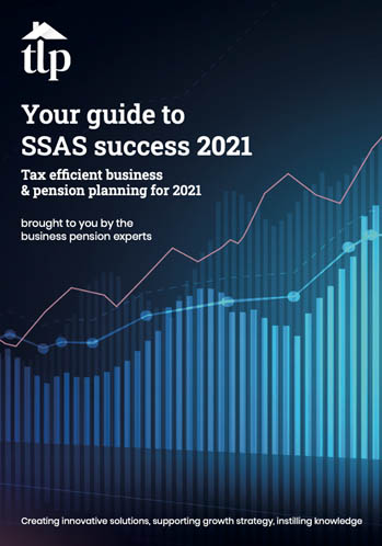 Your guide to SSAS success 2021 - tax efficient business and pension planning for 2021